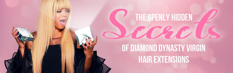 The Openly Hidden Secrets Of Diamond Dynasty Virgin Hair Extensions